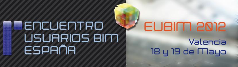 Primer Encuentro Usuarios BIM España, EUBIM 2012